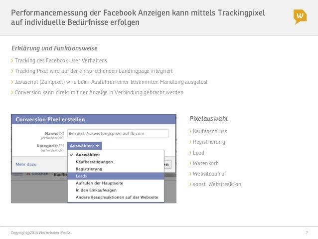 Copyright@2014 Werbeboten Media  7 Performancemessung der Facebook Anzeigen kann mittels Trackingpixel auf individuelle Be...