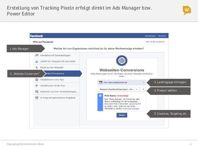 """Copyright@2014 Werbeboten Media  8 Erstellung von Tracking Pixeln erfolgt direkt im Ads Manager bzw. Power Editor 2. """"Webs..."""