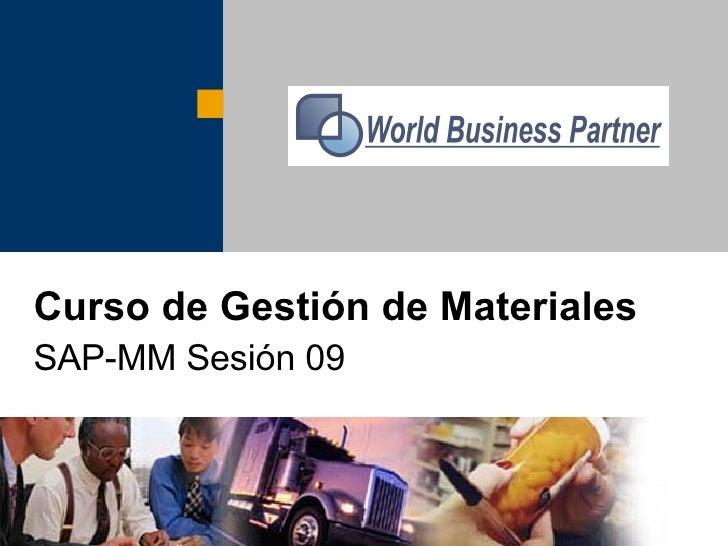 Curso de Gestión de Materiales   SAP-MM Sesión 09