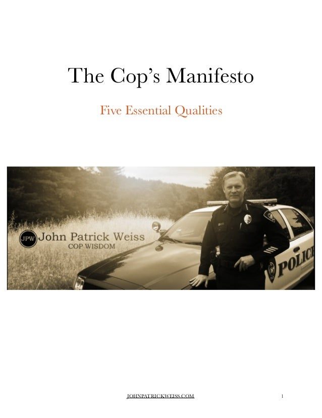 "!  !  The Cop's Manifesto  !  Five Essential Qualities  !  !!  !!!  JOHNPATRICKWEISS.COM""1"