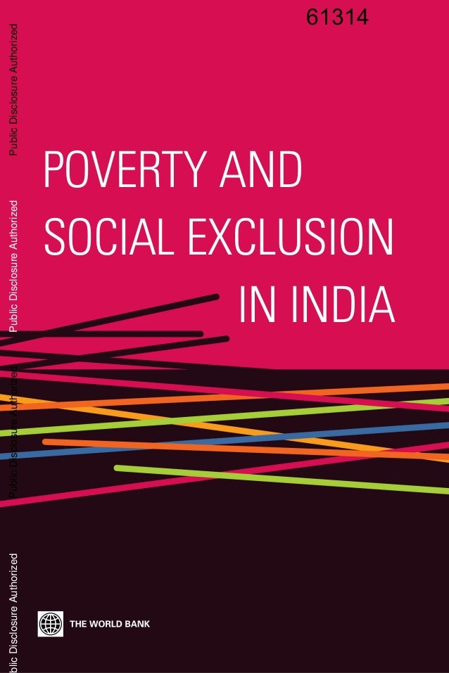POVERTY ANDSOCIAL EXCLUSIONIN INDIAPublicDisclosureAuthorizedPublicDisclosureAuthorizedPublicDisclosureAuthorizedblicDiscl...