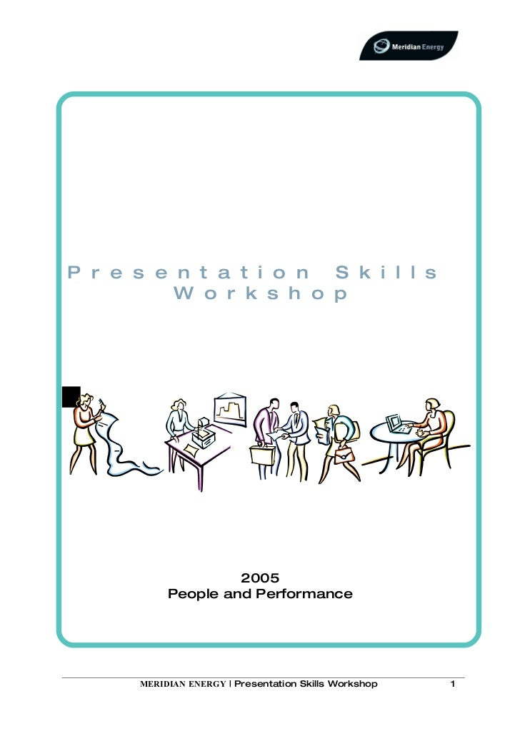 P r e s e n t a t i o n S k i l l s           W o r k s h o p                         2005            People and Performan...
