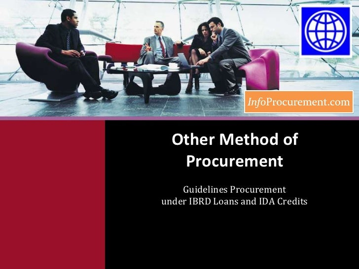 Other Method of Procurement<br />Guidelines Procurement under IBRD Loans and IDA Credits<br />
