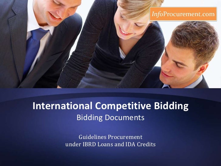 International Competitive BiddingBidding Documents<br />Guidelines Procurement under IBRD Loans and IDA Credits<br />