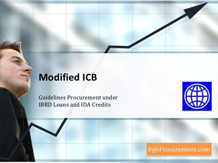 Modified ICB<br />Guidelines Procurement under IBRD Loans and IDA Credits<br />