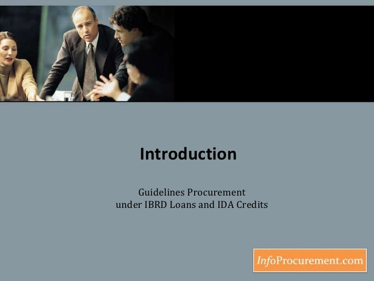 Introduction<br />Guidelines Procurement under IBRD Loans and IDA Credits<br />