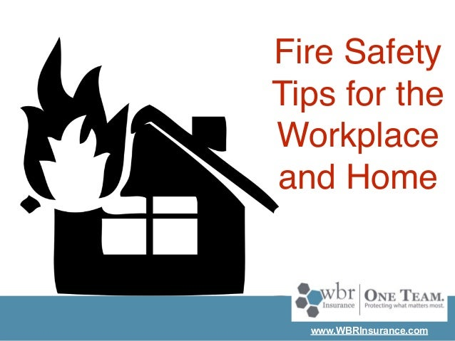 Fire safety tips for the workplace and home for Fire prevention tips for home
