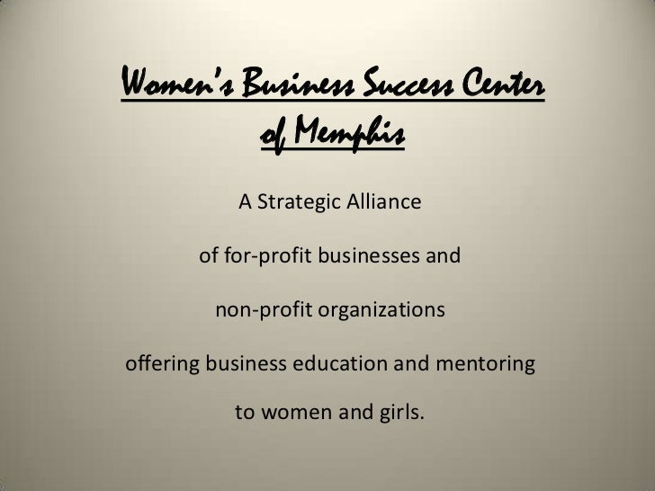 Women's Business Success Center         of Memphis           A Strategic Alliance       of for-profit businesses and      ...