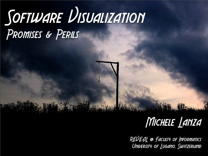 Software VisualizationPromises & Perils                           Michele Lanza                    REVEAL @ Faculty of Inf...