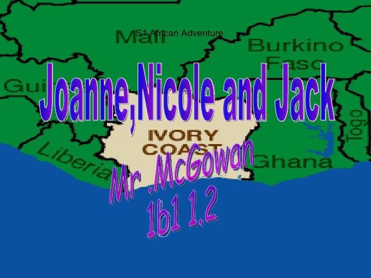 S1 African Adventure Joanne,Nicole and Jack  Mr .McGowan  1b1 1.2