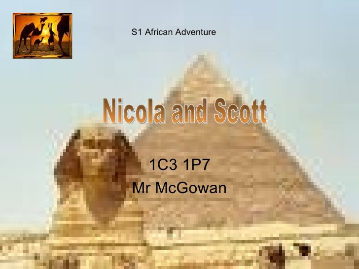 1C3 1P7 Mr McGowan S1 African Adventure Nicola and Scott