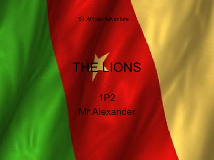 THE LIONS 1P2 Mr Alexander S1 African Adventure
