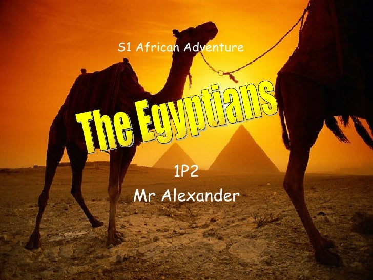 1P2 Mr Alexander S1 African Adventure The Egyptians