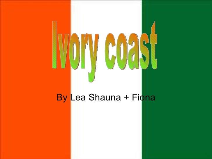 By Lea Shauna + Fiona Ivory coast