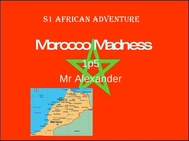 Morocco Madness 1p5 Mr Alexander S1 African Adventure