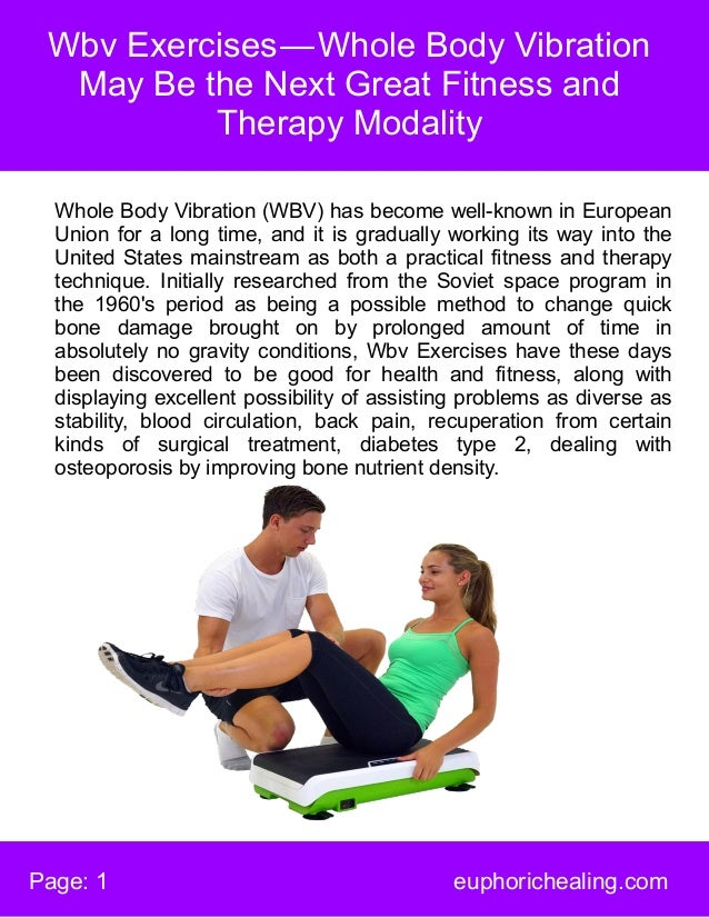 Wbv Exercises—Whole Body Vibration May Be the Next Great Fitness and Therapy Modality Page: 1 euphorichealing.com Whole ...