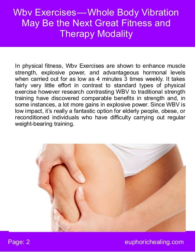 Wbv Exercises—Whole Body Vibration May Be the Next Great Fitness and Therapy Modality Page: 2 euphorichealing.com In phy...