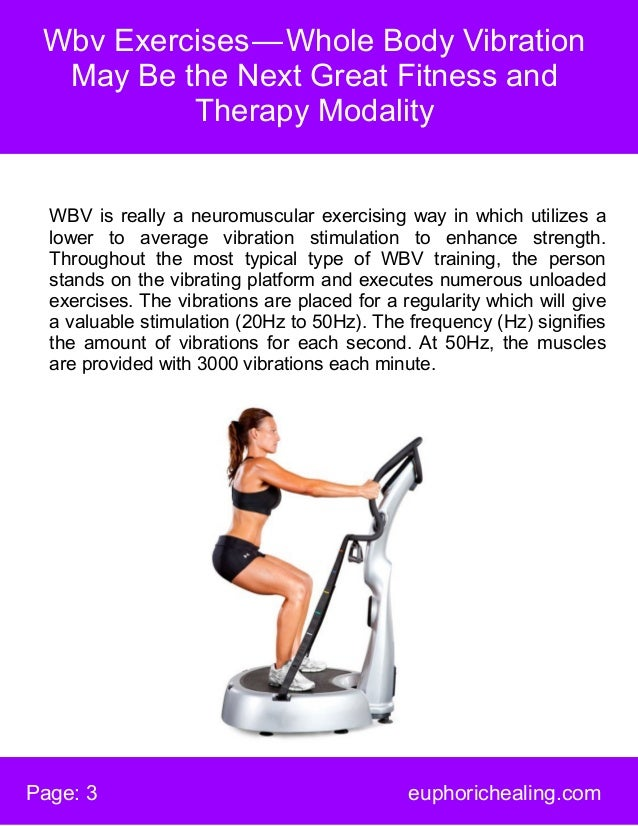 Wbv Exercises—Whole Body Vibration May Be the Next Great Fitness and Therapy Modality Page: 3 euphorichealing.com WBV is...