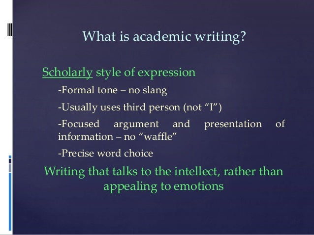 What characterises academic writing?