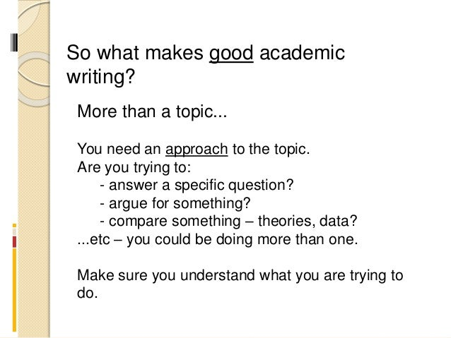 what makes good academic writing
