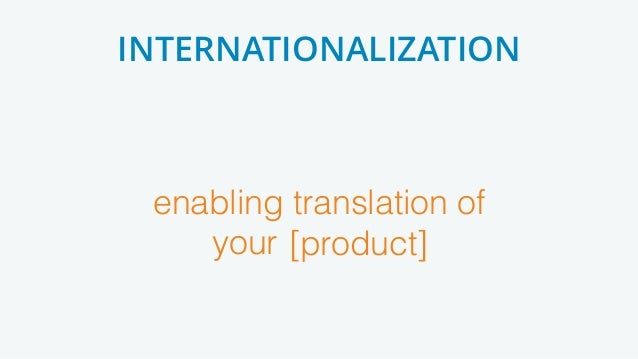 enabling translation of your [product] INTERNATIONALIZATION [product]