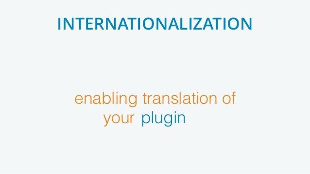 enabling translation of your [product] INTERNATIONALIZATION plugin