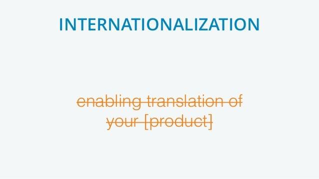 enabling translation of your [product] INTERNATIONALIZATION