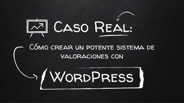 Cómo crear un potente sistema de valoraciones con Caso Real: WordPress