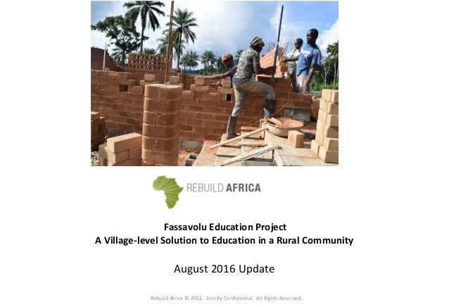 Fassavolu Education Project A Village-level Solution to Education in a Rural Community August 2016 Update Rebuild Africa ©...