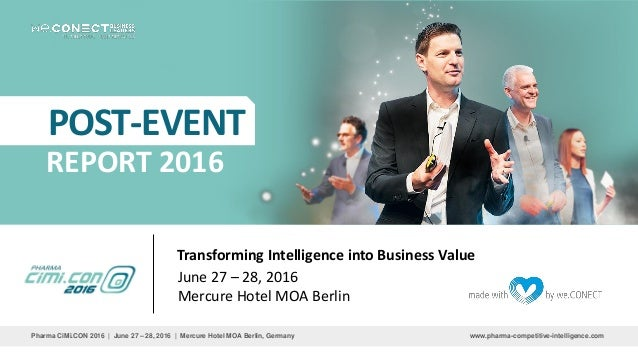 www.pharma-competitive-intelligence.comPharma CiMi.CON 2016 | June 27 – 28, 2016 | Mercure Hotel MOA Berlin, Germany REPOR...