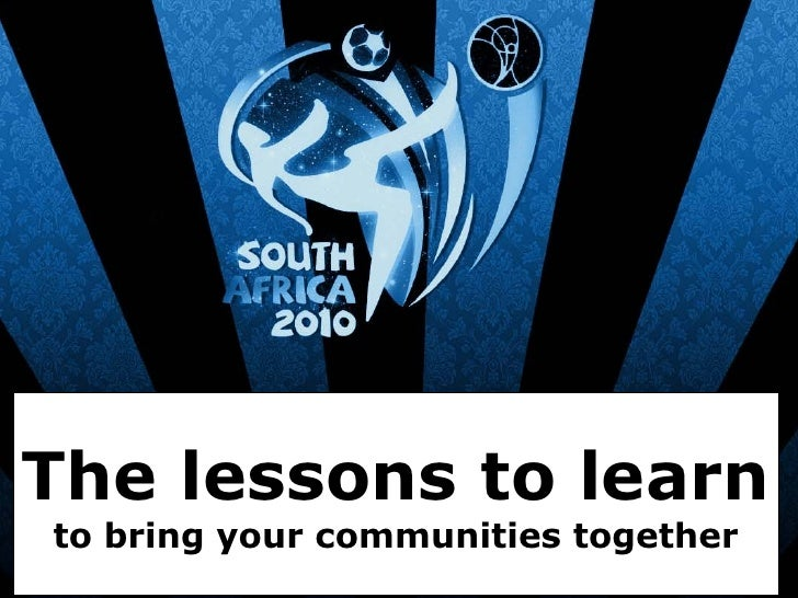 The lessons to learnto bring your communities together