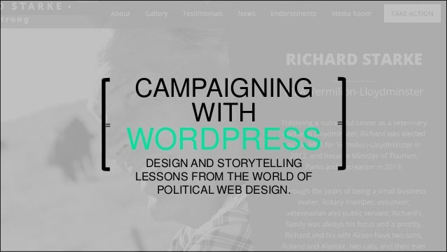 = CAMPAIGNING WITH WORDPRESS CAMPAIGNING WITH WORDPRESS DESIGN AND STORYTELLING LESSONS FROM THE WORLD OF POLITICAL WEB DE...