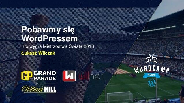 Pobawmy się WordPressem Kto wygra Mistrzostwa Świata 2018 Łukasz Wilczak