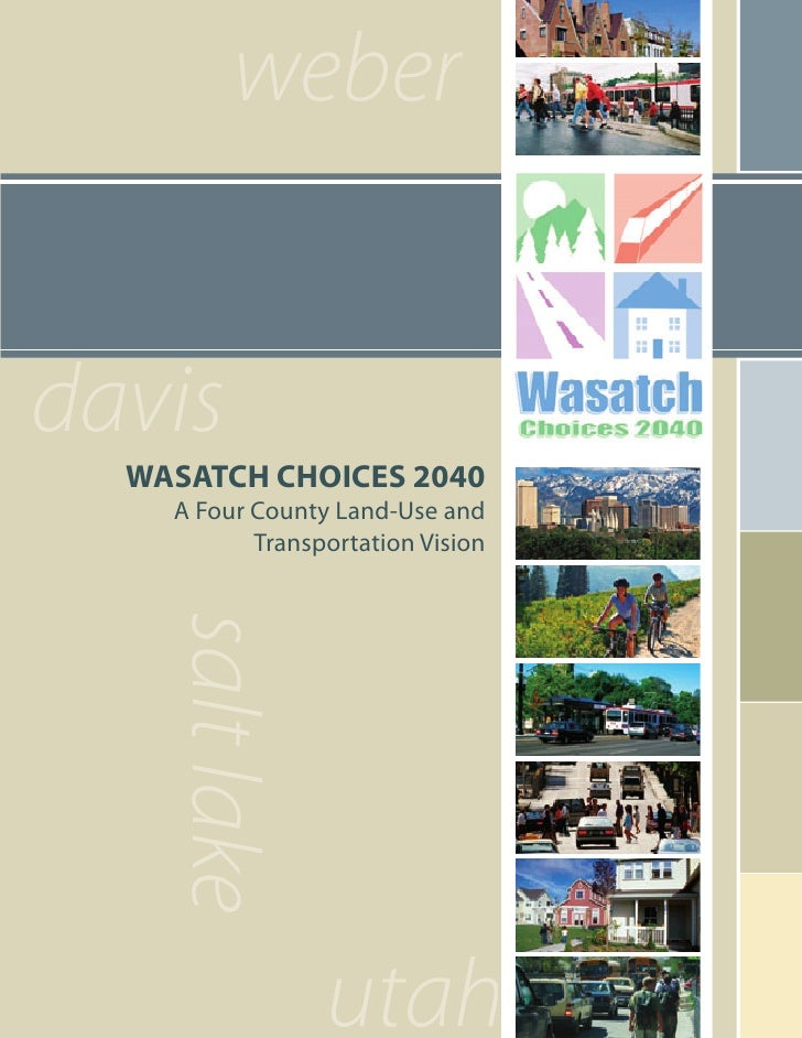 weber   davis   WASATCH CHOICES 2040     A Four County Land-Use and            Transportation Vision     salt lake