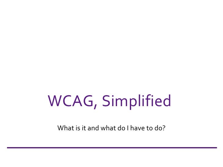 WCAG, Simplified What is it and what do I have to do?