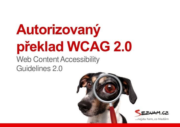 Autorizovanýpřeklad WCAG 2.0Web Content AccessibilityGuidelines 2.0