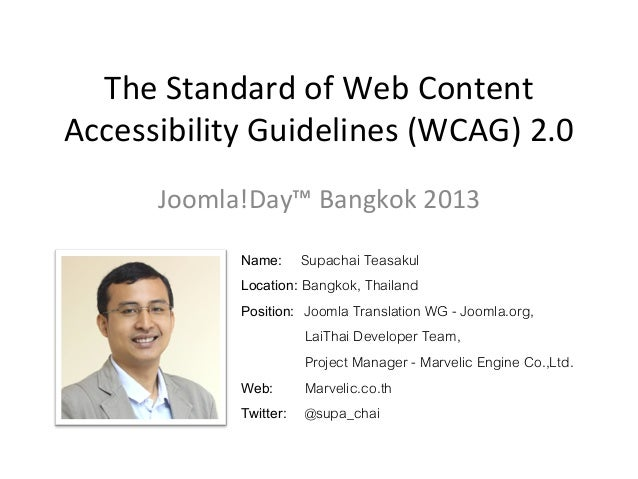 The  Standard  of  Web  Content   Accessibility  Guidelines  (WCAG)  2.0   Joomla!Day™  Bangkok  201...