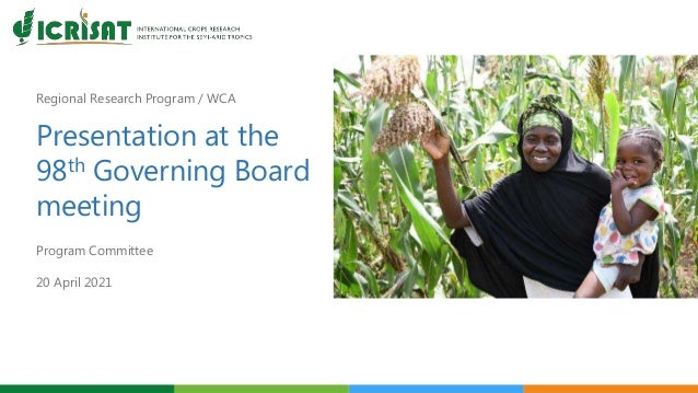 Regional Research Program / WCA Presentation at the 98th Governing Board meeting Program Committee 20 April 2021