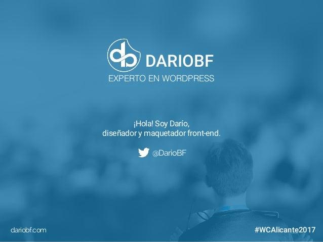 WordCamp Alicante 2017 - De HTML a WordPress Slide 2