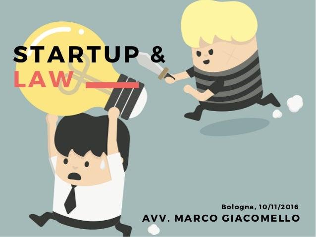 STARTUP & LAW AVV. MARCO GIACOMELLO Bologna, 10/ 11/ 2016