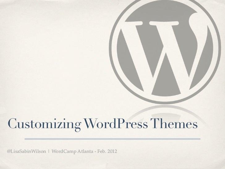 Customizing WordPress Themes@LisaSabinWilson | WordCamp Atlanta - Feb. 2012