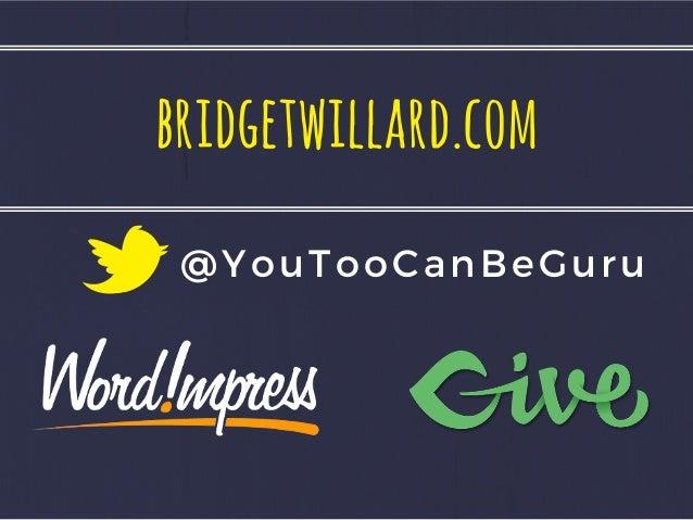 bridgetwillard.com @YouTooCanBeGuru