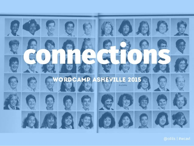 connections Wordcamp asheville 2015 @cdils | #wcavl