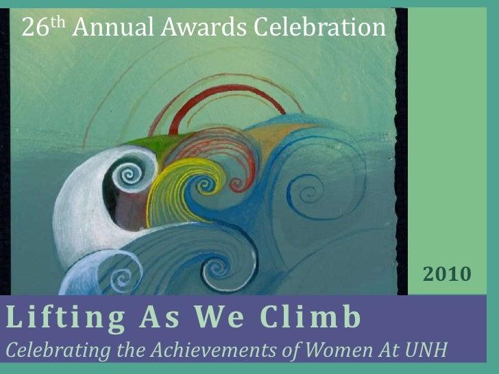 26th Annual Awards Celebration                                              2010  L i f t i n g A s We C l i m b Celebrati...