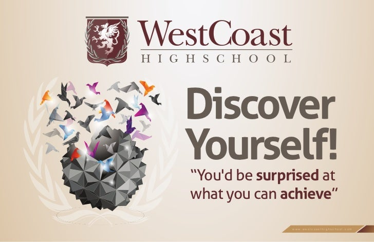 """DiscoverYourself!""""Youd be surprised atwhat you can achieve""""               www.westcoasthighschool.com"""