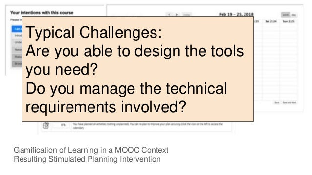 Gamification of Learning in a MOOC Context Resulting Stimulated Planning Intervention Typical Challenges: Are you able to ...
