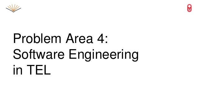 Problem Area 4: Software Engineering in TEL