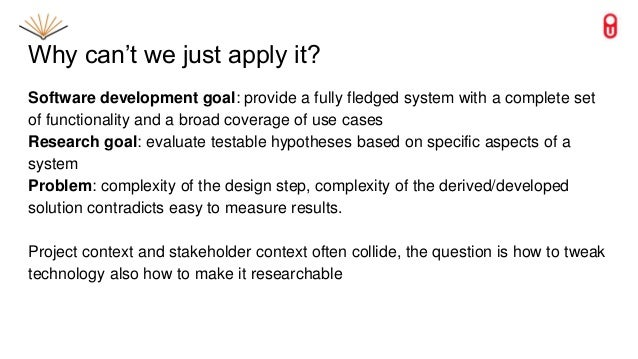 Why can't we just apply it? Software development goal: provide a fully fledged system with a complete set of functionality...