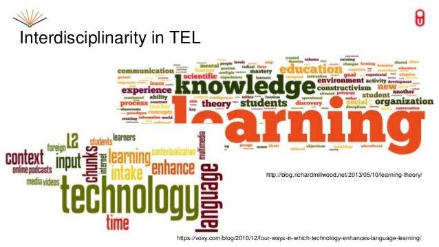 Interdisciplinarity in TEL http://blog.richardmillwood.net/2013/05/10/learning-theory/ https://voxy.com/blog/2010/12/four-...