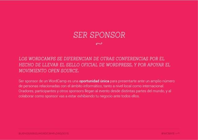 SER SPONSOR  cx)  LOS WORDCAMPS SE DIFERENCIAN DE OTRAS CONFERENCIAS POR EL HECHO DE LLEVAR EL SELLO OFICIAL DE WORDPRESS,...